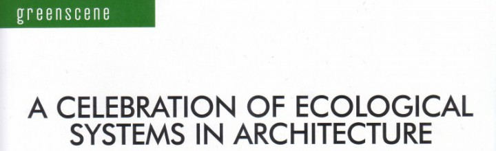 A Celebration Of Ecological Systems In Architecture